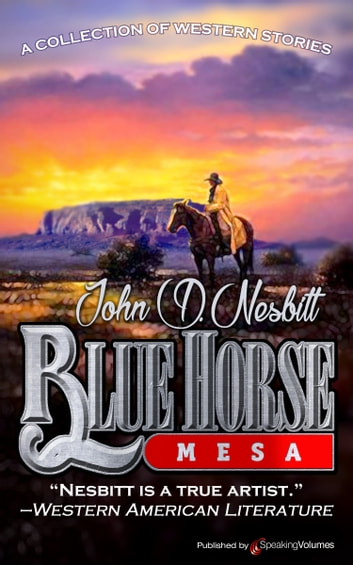 Blue Horse Mesa ebook by John D. Nesbitt