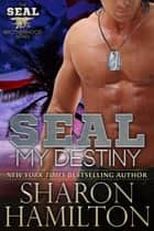 SEAL My Destiny ebook by Sharon Hamilton