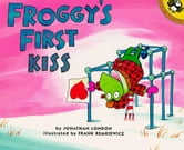 Froggy's First Kiss ebook by Jonathan London