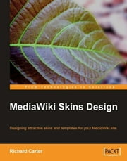 MediaWiki Skins Design ebook by Richard Carter