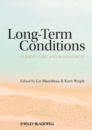 Long-Term Conditions - Nursing Care and Management ebook by Liz Meerabeau,Kerri Wright