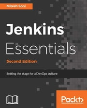 Jenkins Essentials - Second Edition ebook by Mitesh Soni