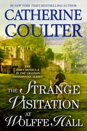 The Strange Visitation at Wolffe Hall ebook by Catherine Coulter