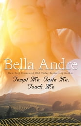 Tempt Me, Taste Me, Touch Me ebook by Bella Andre