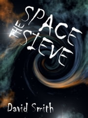 The Space Sieve ebook by David Smith