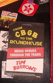 From CBGB to the Roundhouse ebook by Tim Burrows