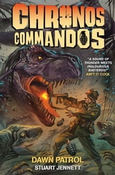 Chronos Commandos: Dawn Patrol ebook by Stuart Jennett