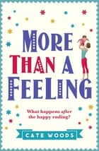 More Than a Feeling - A Laugh Out Loud Story You Won't Want to Put Down! ebook by Cate Woods