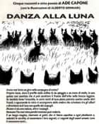 Danza alla luna eBook by Ade Capone