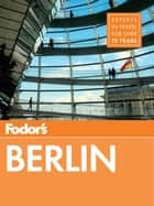 Fodor's Berlin ebook by Fodor's Travel Guides