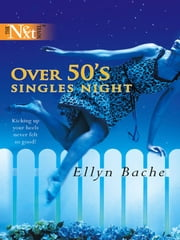 Over 50's Singles Night ebook by Ellyn Bache