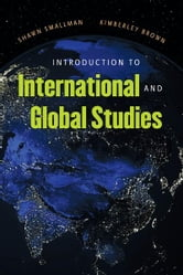 Introduction to International and Global Studies ebook by Shawn Smallman,Kimberly Brown