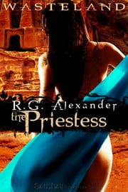 Wasteland: The Priestess ebook by R.G. Alexander