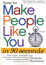 How to Make People Like You in 90 Seconds or Less ebook by Nicholas Boothman