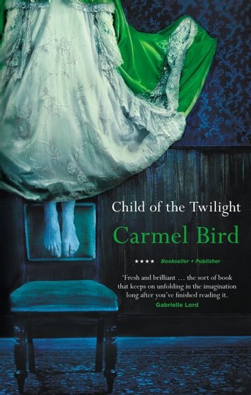 Child of the Twilight ebook by Carmel Bird