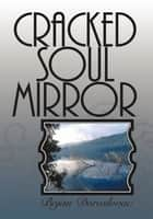 Cracked Soul Mirror ebook by Bojan Doroslovac