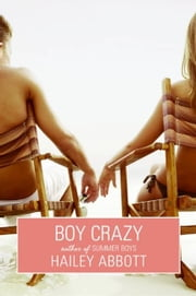 Boy Crazy ebook by Hailey Abbott
