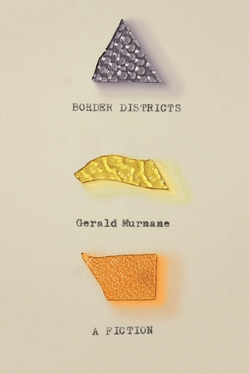 Border Districts - A Fiction ebook by Gerald Murnane
