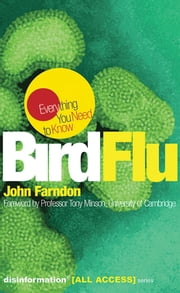Bird Flu - Everything You Need to Know ebook by John Farndon