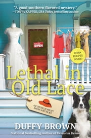 Lethal in Old Lace - A Consignment Shop Mystery ebook by Duffy Brown