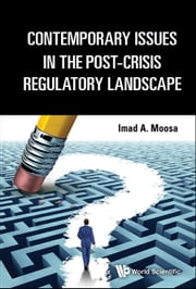 Contemporary Issues in the Post-Crisis Regulatory Landscape ebook by Imad A Moosa