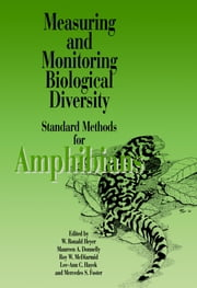 Measuring and Monitoring Biological Diversity - Standard Methods for Amphibians ebook by Ronald Heyer,Maureen A. Donnelly,Mercedes Foster,Roy Mcdiarmid