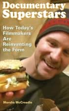 Documentary Superstars ebook by Marsha McCreadie