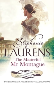 The Masterful Mr Montague - Number 2 in series ebook by Stephanie Laurens