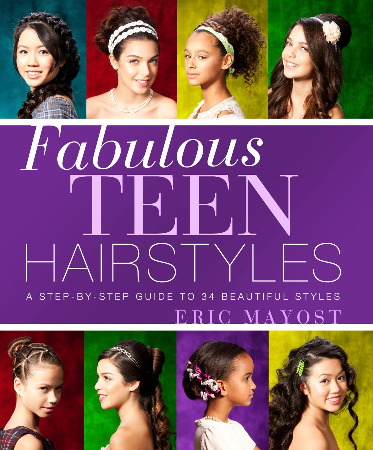 Fabulous Teen Hairstyles eBook by Eric Mayost - 9781402786099 | Rakuten Kobo