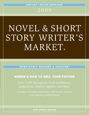 2009 Novel & Short Story Writer's Market - Listings ebook by Editors of Writers Digest Books