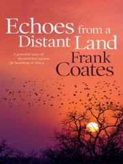 Echoes From a Distant Land ebook by Frank Coates