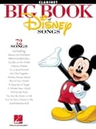 The Big Book of Disney Songs for Clarinet ebook by Hal Leonard Corp.