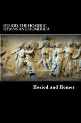 Hesiod, The Homeric Hymns and Homerica ebook by Homer and Hesiod