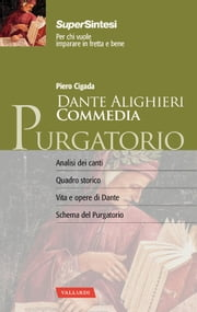 Dante Alighieri. Commedia. Purgatorio - Piero Cigada ebook by Piero Cigada