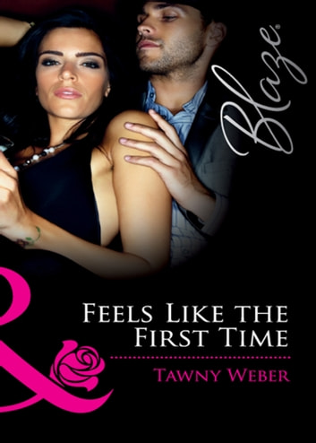 Feels Like the First Time (Mills & Boon Blaze) (Dressed to Thrill, Book 1) ebook by Tawny Weber