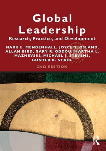 Global Leadership 2e - Research, Practice, and Development ebook by Joyce Osland,Allan Bird,Gary R. Oddou,Martha L Maznevski,Michael Stevens,Günter K. Stahl