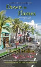 Down in Flames ebook by Cheryl Hollon