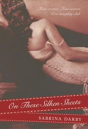 On These Silken Sheets ebook by Sabrina Darby