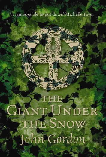 The Giant Under the Snow ebook by John Gordon