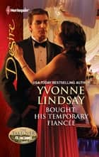 Bought: His Temporary Fiancee ekitaplar by Yvonne Lindsay, Catherine Mann