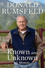 Known and Unknown - A Memoir ebook by Donald Rumsfeld