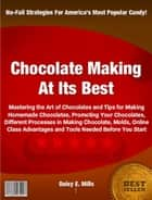 Chocolate Making At Its Best ebook by Daisy E. Mills