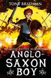Anglo-Saxon Boy ebook by Tony Bradman, Sam Hart