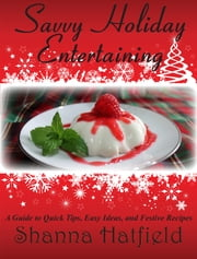 Savvy Holiday Entertaining ebook by Shanna Hatfield