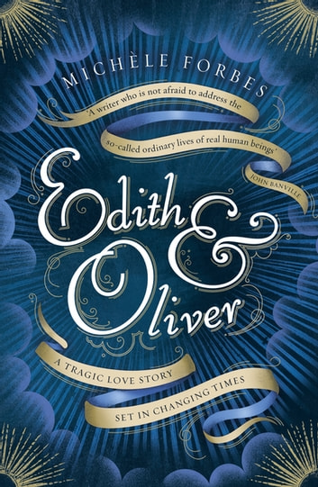 Edith & Oliver - A Sunday Times Book of the Year ebook by Michèle Forbes