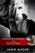 Supernatural Chronicles: The Witches - Dynamis in New Orleans ebook by Jamie Magee