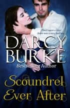 Scoundrel Ever After ebook by Darcy Burke