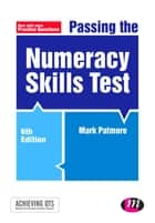 Passing the Numeracy Skills Test ebook by Mr Mark Patmore
