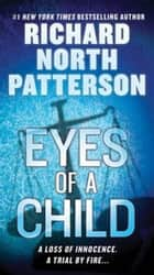 Eyes of a Child ebook by Richard North Patterson