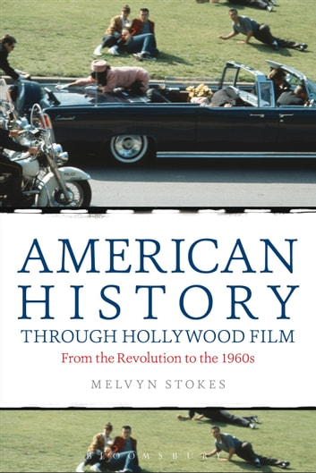 American History through Hollywood Film - From the Revolution to the 1960s ebook by Melvyn Stokes